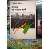 Visión En Nueva York Sollers Philippe