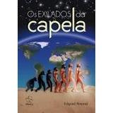 Exilados Da Capela (os) - Novo Projeto - Edgard Armond