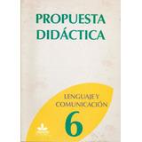 Lenguaje Y Comunicación 6 Básico Propuesta Didáctica Arrayán