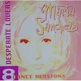 Marta Sanchez Desesperada (the Remixes) Maxi Single Dj 90´s