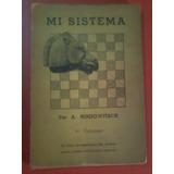 Mi Sistema Arón Nimzowitsch (1er Volumen)