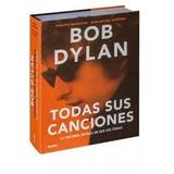 Bob Dylan. Todas Sus Canciones - Margotin, Phillippe