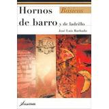 Hornos De Barro Y De Ladrillo