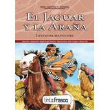 Jaguar Y La Araña, El / El Diablo Barba Verde (mapuches)