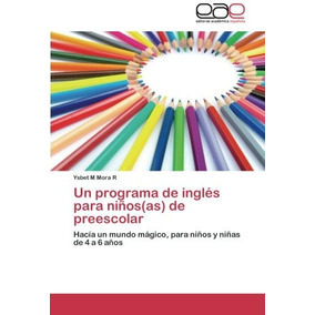 Libro Un Programa De Ingles Para Ninos(as) De Preescolar