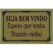 Tapete Capacho De Borracha Espero Que Tenha Trazido Vinho