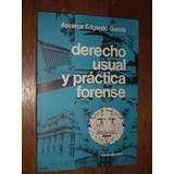 Derecho Usual Y Practica Forense - Apolinar E. Garcia -