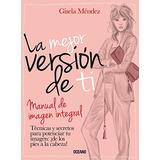 Mejor Versión De Ti, La. Manual De Imagen Integral; Gisela