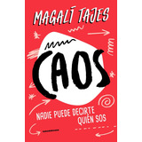 Caos - Magali Tajes - Sudamericana - Libro Nuevo