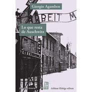 Lo Que Resta De Auschwitz - Homo Sacer 3, Agamben, Ed. Ah