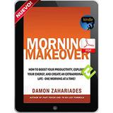 Makeover De La Mañana Cómo Alzar Su Productividad Ingles