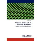 Greener Approach In Organic Synthesis; Joshi, Girdhar