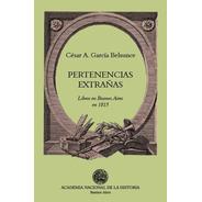 Pertenencias Extrañas. Libros En Buenos Aires En 1815