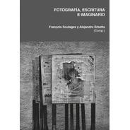 Fotografía, Escritura E Imaginario