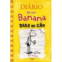 Livro Diário De Um Banana 4 Dias De Cão Capa Dura