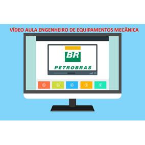 Vídeo Aula Engenheiro De Equipamentos Mecânica Petrobras