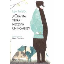 Libro: ¿cuanta Tierra Necesita Un Hombre? - Lev Tolstoi- Pdf