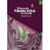 Educacao Financeira Na Escola Vol 7 - Oficina Das Financas