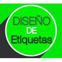 Diseño De Etiquetas, Etiquetas Para Envases, Etiquetas Pro