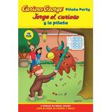 Curious George Pinata Party/ Jorge El Curioso Y La Pinata