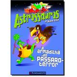 Astrossauros A Armadilha Do Passaro Terror De Cole Steve