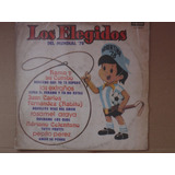 Retrodisco/b/ Los Elegidos Del Mundial 78 (argentina)