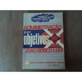 Livro Administração Por Objetivos João Bosco Lodi
