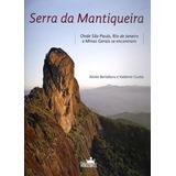 Serra Da Mantiqueira - Onde São Paulo, Rio De Janeiro E Min