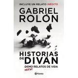Historias De Divan Gabriel Rolon Planeta