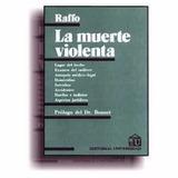 La Muerte Violenta- Raffo - Medicina Legal- Digital