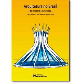 Arquitetura No Brasil: De Deodoro A Figueiredo