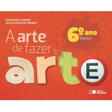 A Arte De Fazer Arte- 6° Ano
