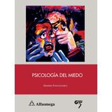 Libro Psicología Del Miedo Fouce Alfaomega