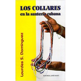 Los Collares En La Santerìa Cubana Lourdes S.dominguez