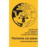 Libro Pariremos Con Placer Casilda Rodrigáñez Última Ed.