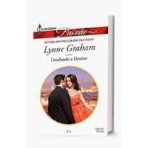 Harlequin Paixão Nº 433: Desafiando O Destino Lynne Graham