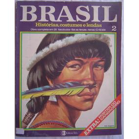 Revista Brasil Histórias,costumes, E Lendas - Fascículo 2.