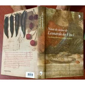 Notas De Cocina Leonardo Da Vinci. Tapa Dura.