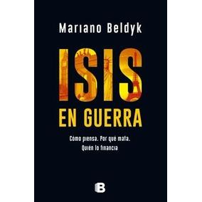 Libro Isis En Guerra De Mariano Beldyk