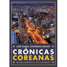 Crónicas Coreanas(libro De Viaje Y Viajeros)