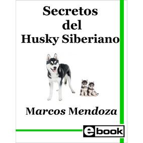 Husky Siberiano Libro Adiestramiento Cachorro Adulto