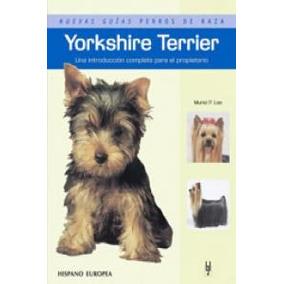 Yorkshire Terrier,nuevas Guias Perros De Casa/ New Guide Fo