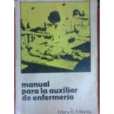 Manual Para La Auxiliar De Enfermeria-mayes