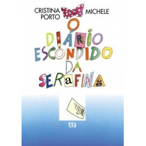 Livro O Diário Escondido Da Serafina Cristina Porto