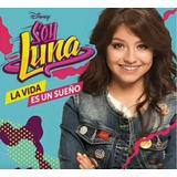 Soy Luna - La Vida Es Un Sueño (nuevo Álbum Digital 2017)