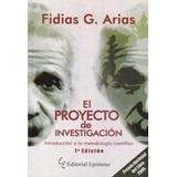 El Proyecto De Investigación Fidias Arias