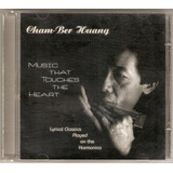Cd Cham-ber Huang - Music That Touches The Heart - Semi Novo