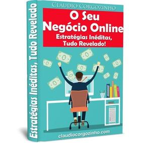 O Seu Negócio Online, Tudo Revelado!(e-book)