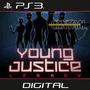 Liga Justiça Jovem Young Justice Psn Ps3 Legenda Portugues
