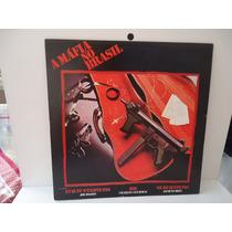 Lp Trilha Sonora A Mafia No Brasil Elenco 1984